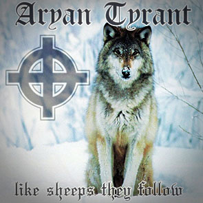 Aryan Tyrant - Like Sheeps They Follow