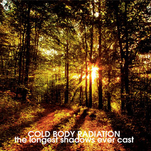 Cold Body Radiation - The Longest Shadow Ever Cast