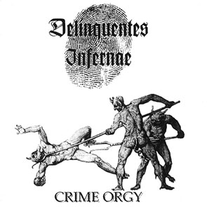 Delinquentes Infernae - Crime Orgy