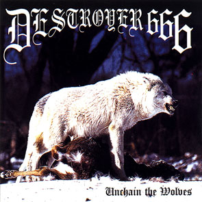 Destroyer 666 - Unchain The Wolves