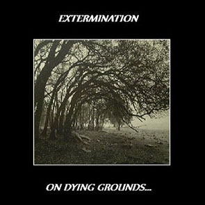 Extermination - On Dying Grounds... on NLBMe.nl