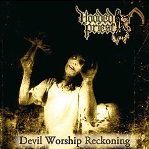 Hooded Priest - Devil Worship Reckoning