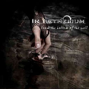 In Aetherium - From The Bottom Of The Well