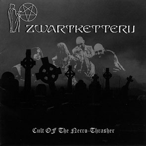 Zwartketterij - Cult Of The Necro-Thrasher